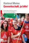 Gewerkschaft, ja bitte (Hartmut Meine)